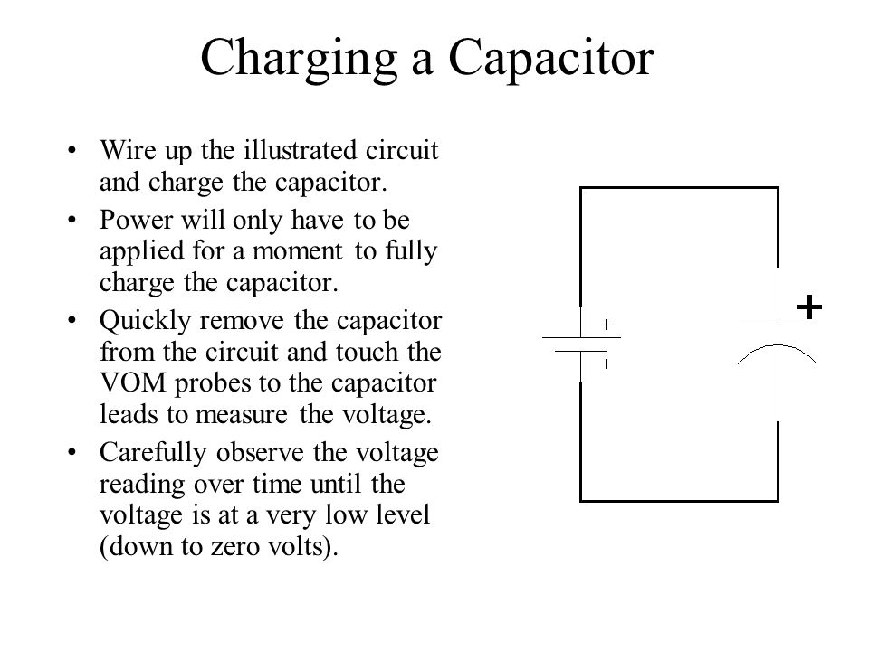 Charging a Capacitor Wire up the illustrated circuit and charge the capacitor.