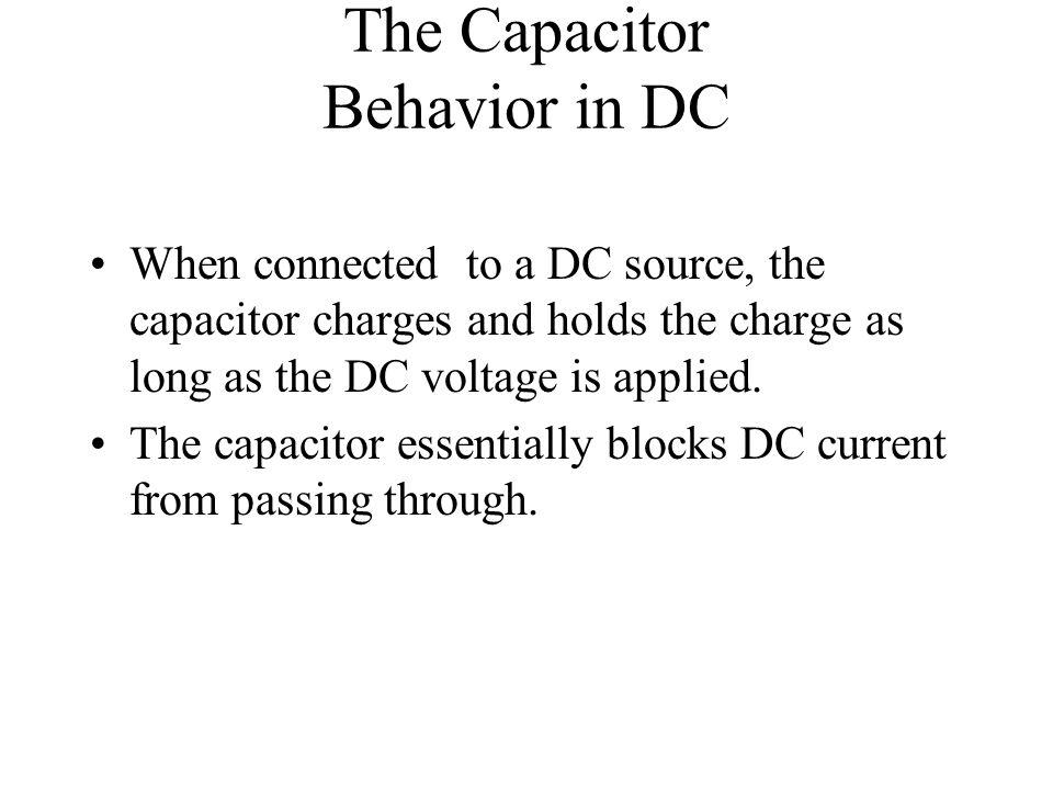 The Capacitor Behavior in DC