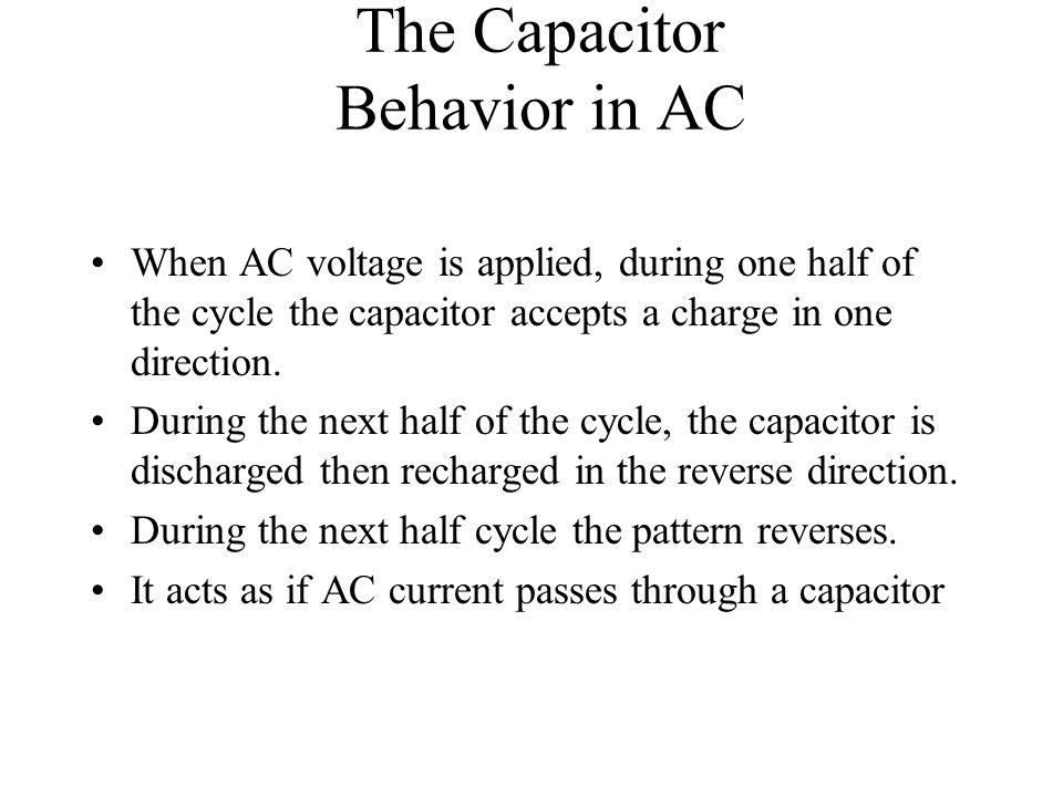 The Capacitor Behavior in AC