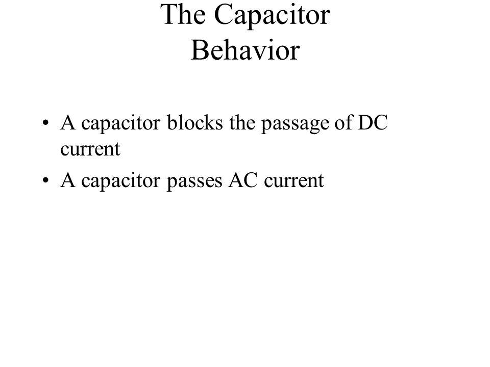 The Capacitor Behavior