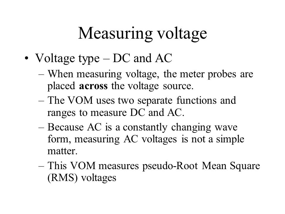Measuring voltage Voltage type – DC and AC