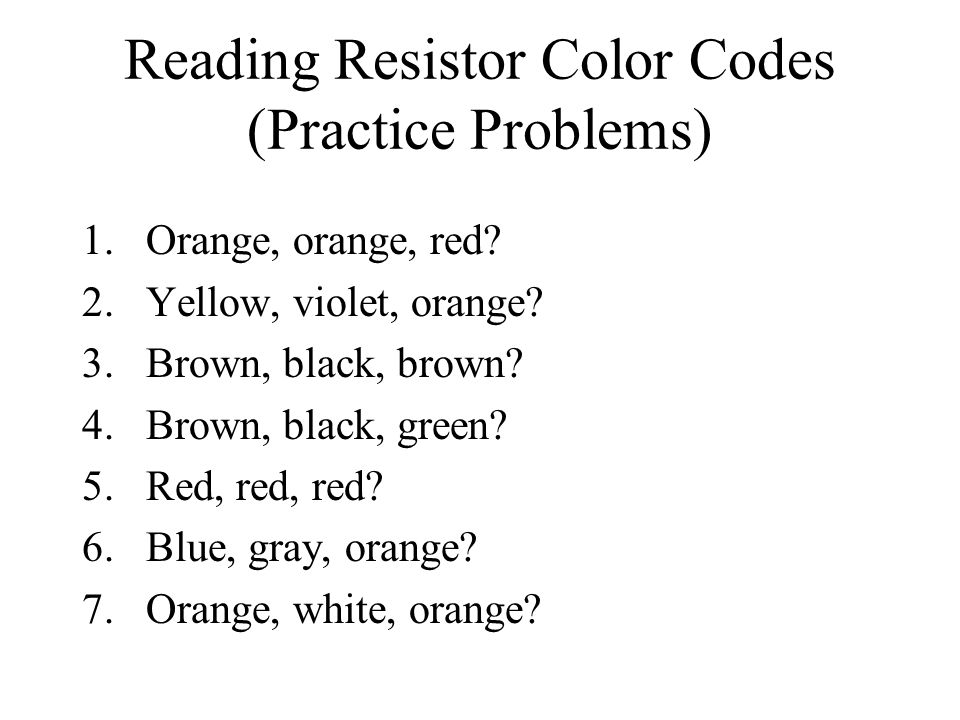 Reading Resistor Color Codes (Practice Problems)