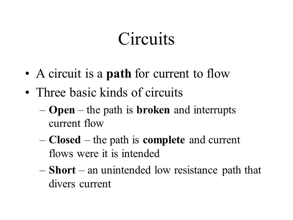 Circuits A circuit is a path for current to flow