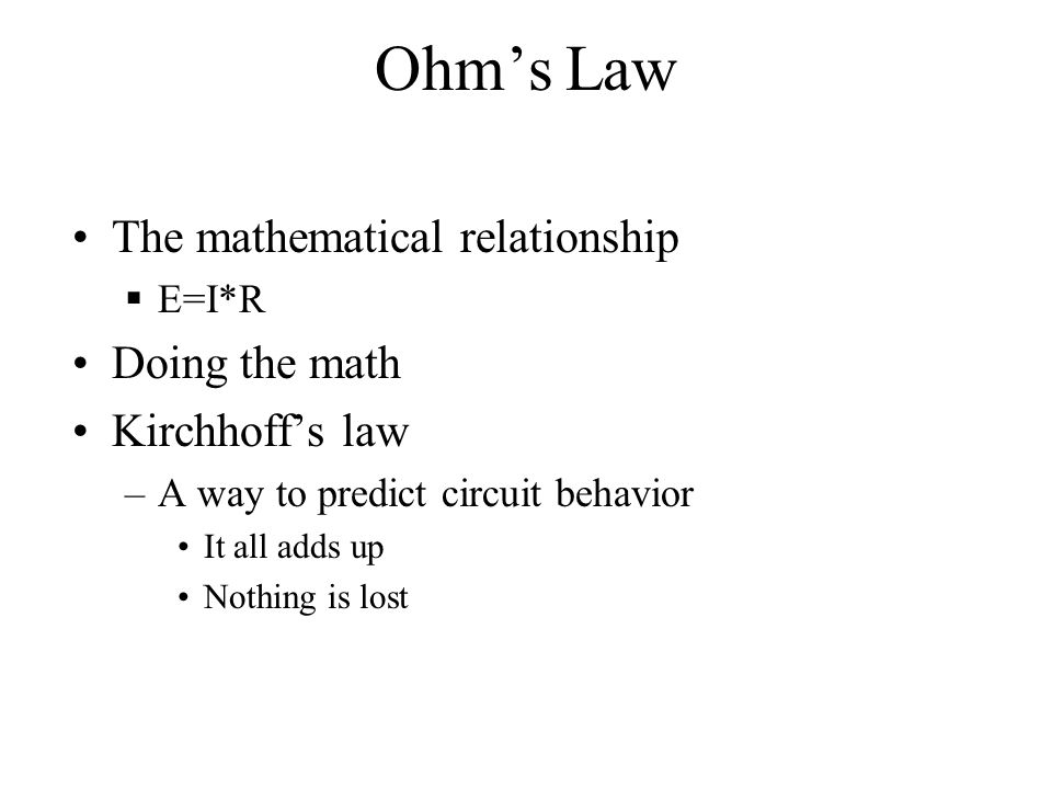 Ohm's Law The mathematical relationship Doing the math Kirchhoff's law