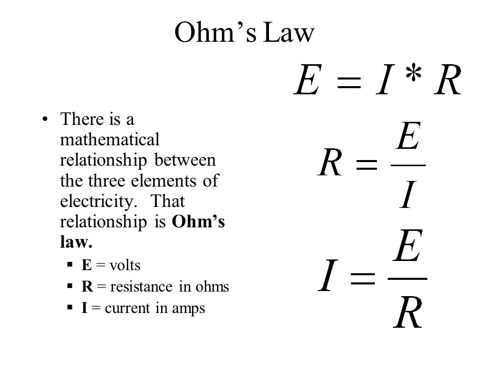 Ohm's Law There is a mathematical relationship between the three elements of electricity. That relationship is Ohm's law.
