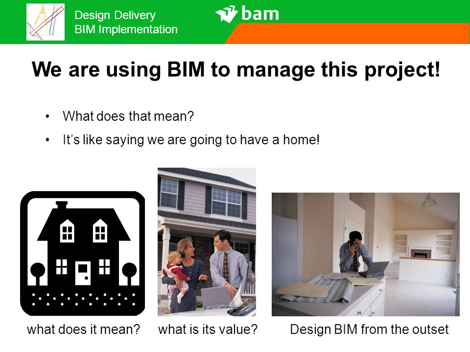We are using BIM to manage this project!