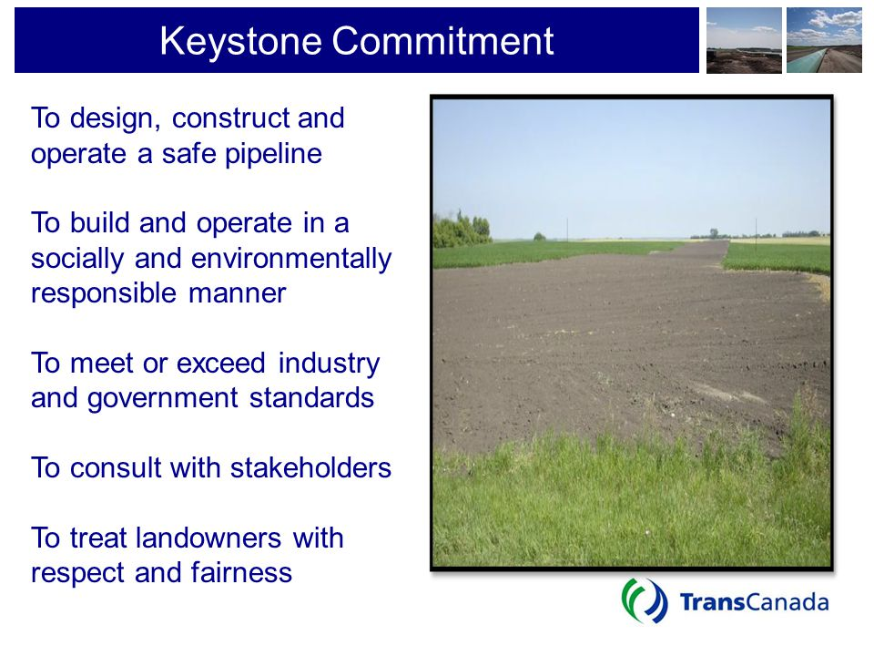 Keystone Commitment To design, construct and operate a safe pipeline