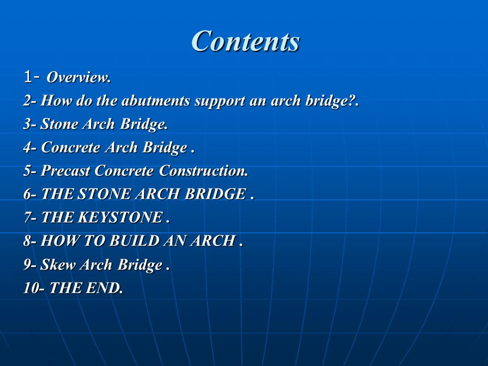 Contents 1- Overview. 2- How do the abutments support an arch bridge .