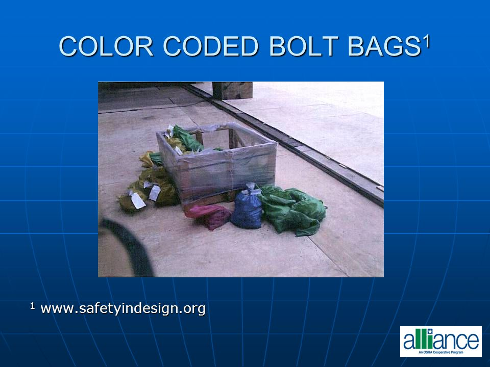 COLOR CODED BOLT BAGS1 1 www.safetyindesign.org