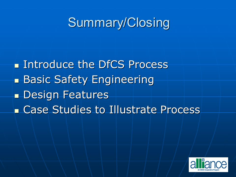 Summary/Closing Introduce the DfCS Process Basic Safety Engineering