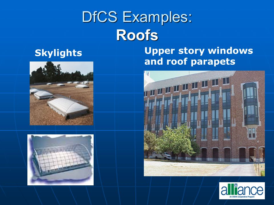 DfCS Examples: Roofs Upper story windows and roof parapets Skylights