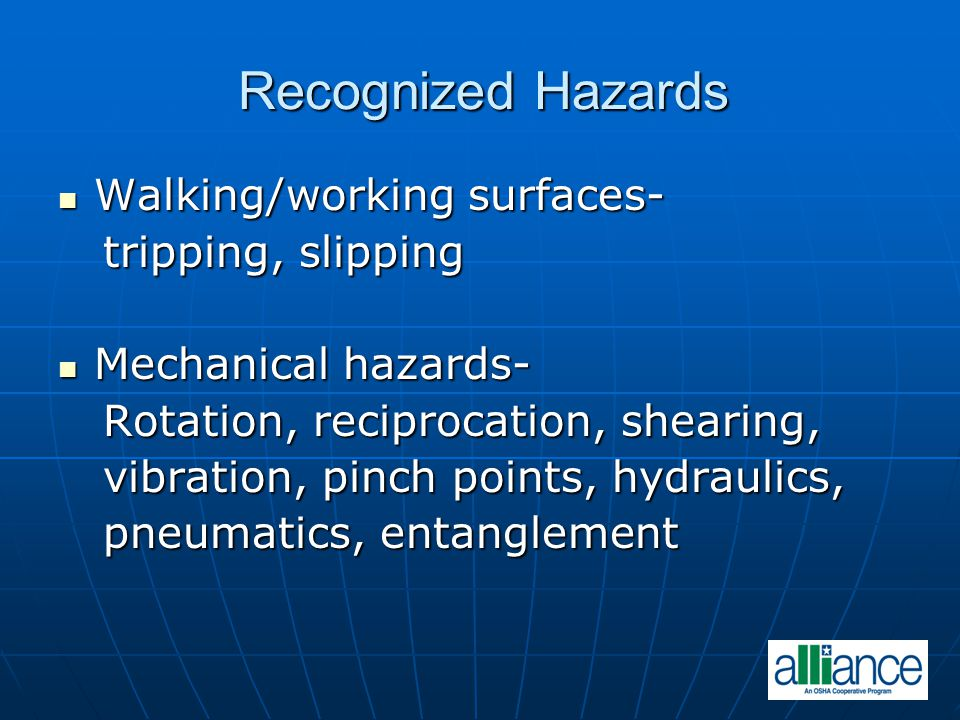 Recognized Hazards Walking/working surfaces- tripping, slipping