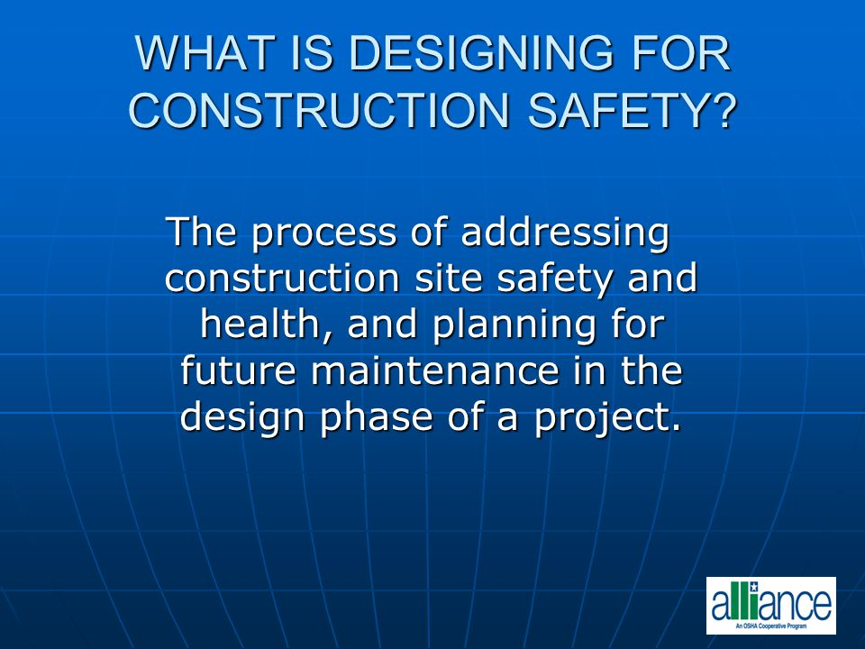 WHAT IS DESIGNING FOR CONSTRUCTION SAFETY