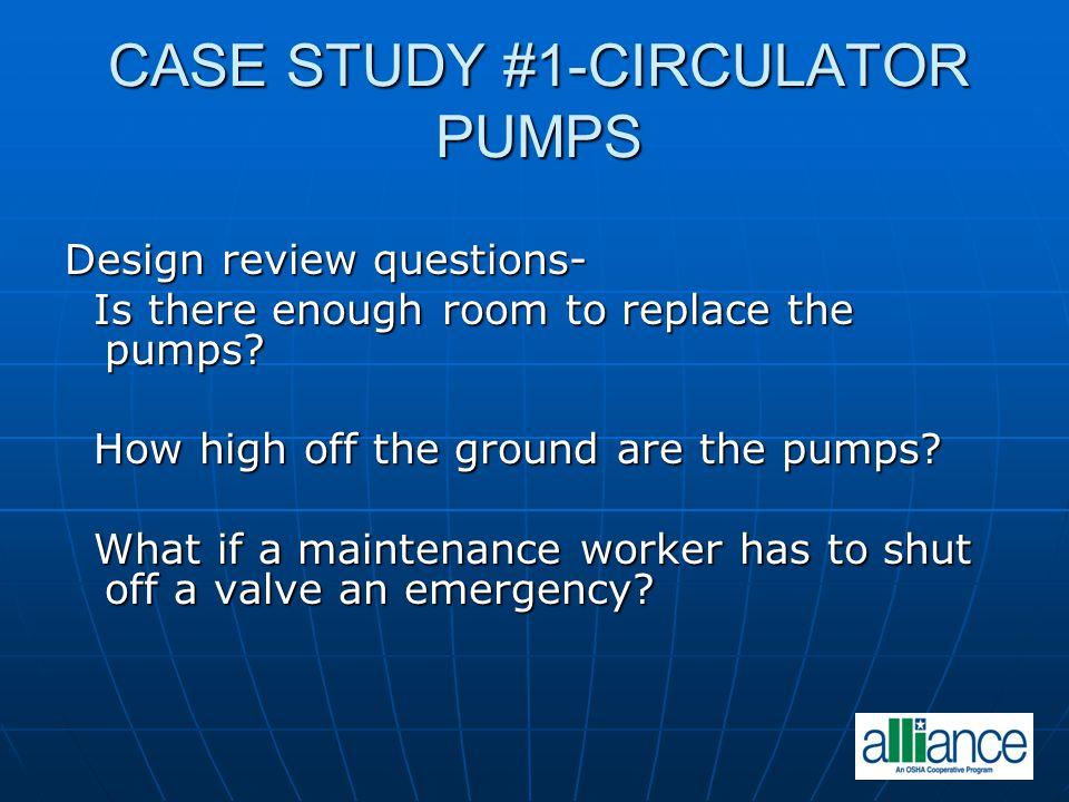 CASE STUDY #1-CIRCULATOR PUMPS