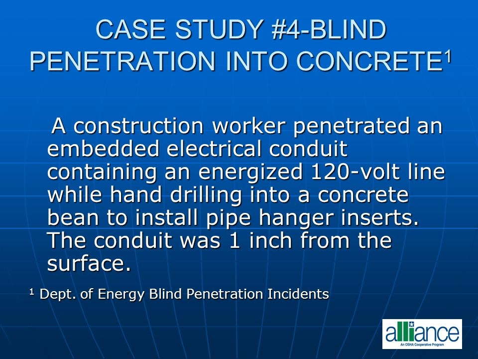 CASE STUDY #4-BLIND PENETRATION INTO CONCRETE1