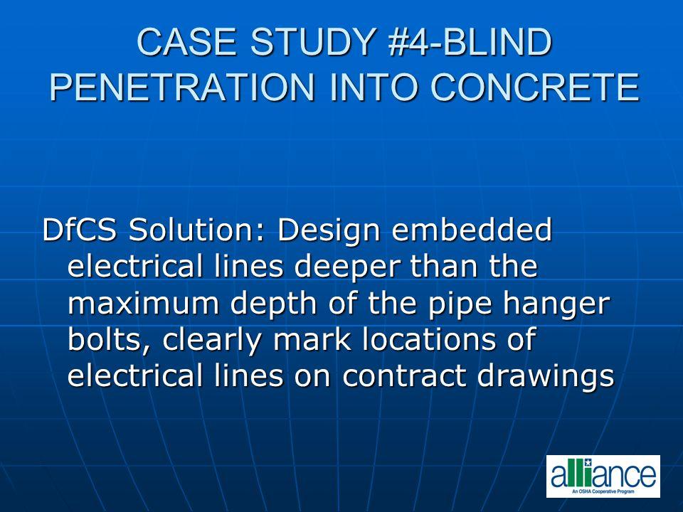 CASE STUDY #4-BLIND PENETRATION INTO CONCRETE
