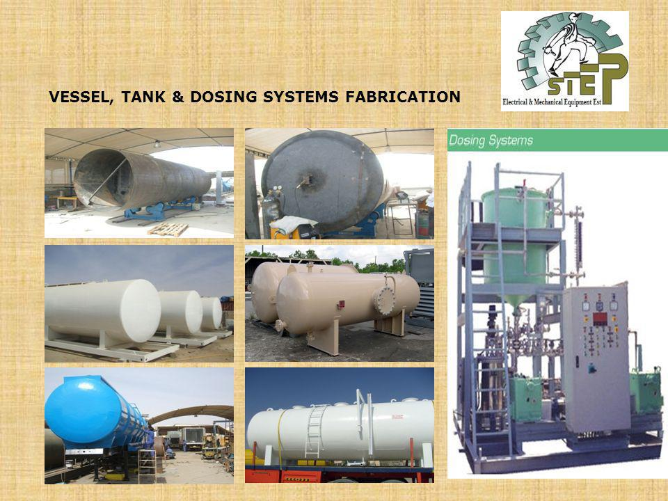 VESSEL, TANK & DOSING SYSTEMS FABRICATION