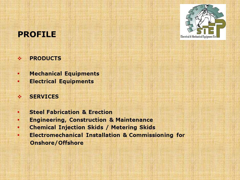 PROFILE PRODUCTS Mechanical Equipments Electrical Equipments SERVICES