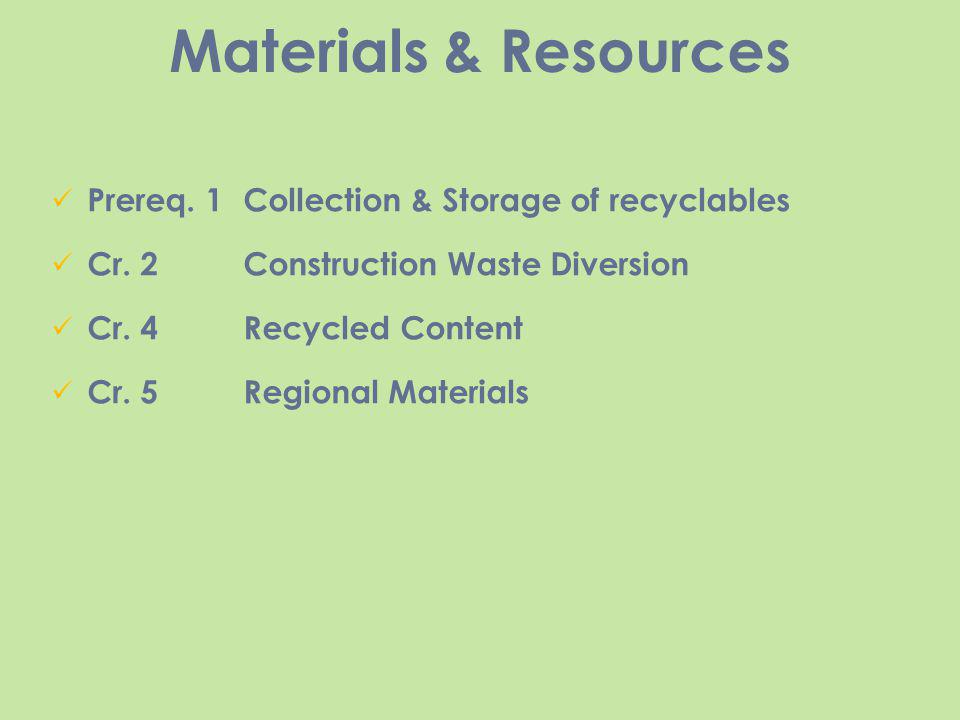 Materials & Resources Prereq. 1 Collection & Storage of recyclables