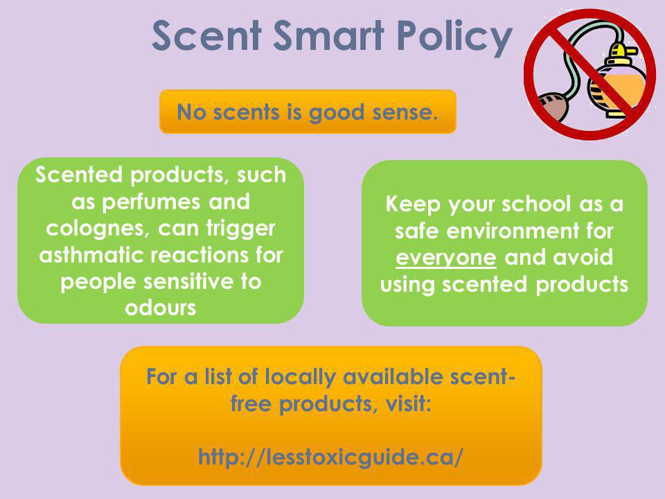 For a list of locally available scent-free products, visit:
