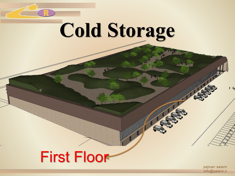 pejman salemi info@salemi.ir Cold Storage First Floor