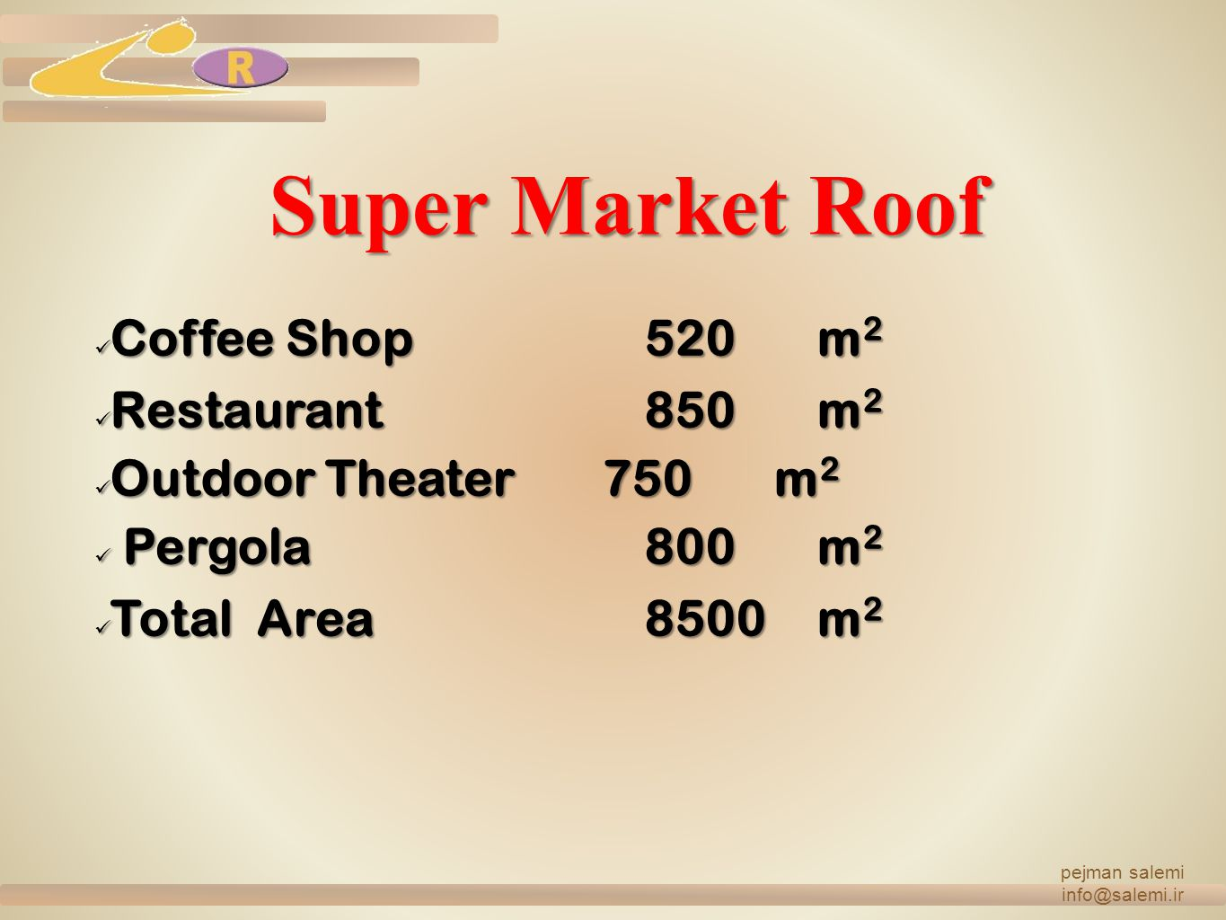 Super Market Roof Coffee Shop 520 m2 Restaurant 850 m2