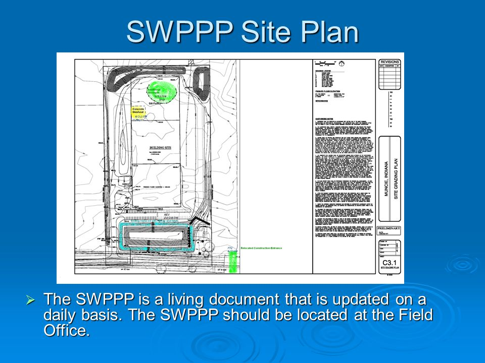 SWPPP Site Plan The SWPPP is a living document that is updated on a daily basis.