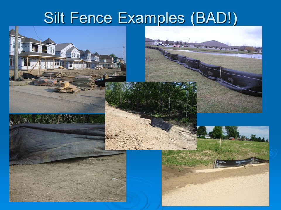 Silt Fence Examples (BAD!)