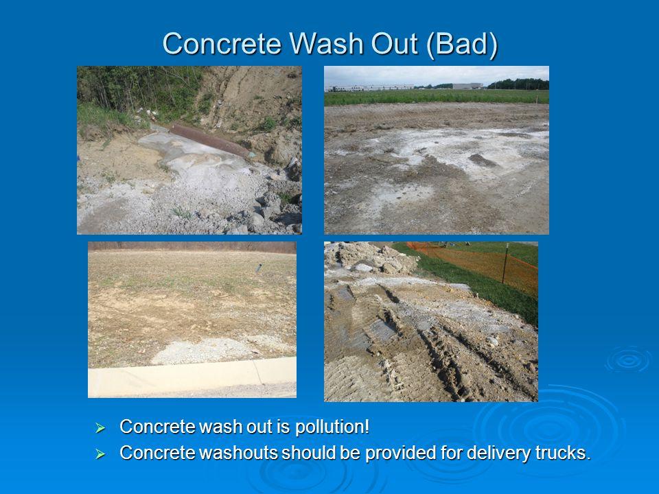 Concrete Wash Out (Bad)