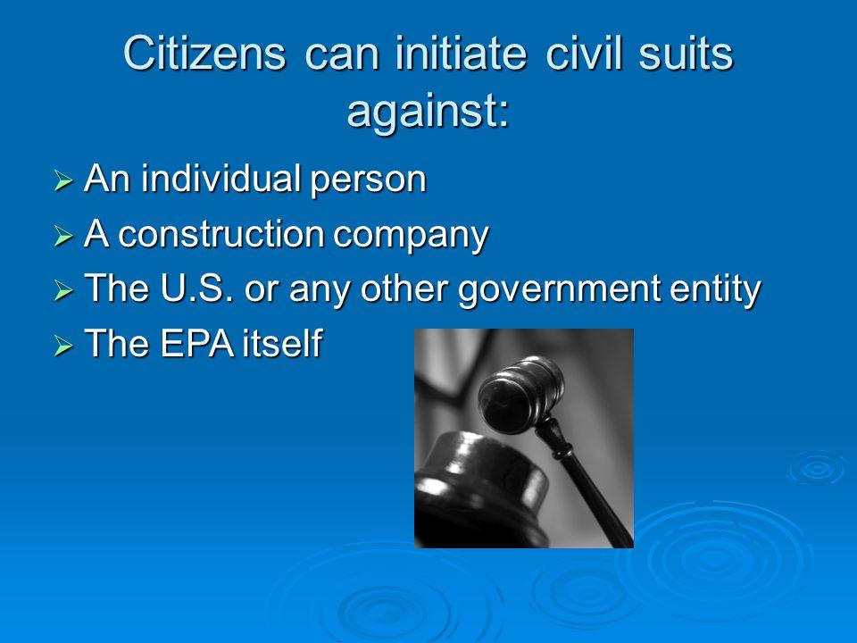 Citizens can initiate civil suits against: