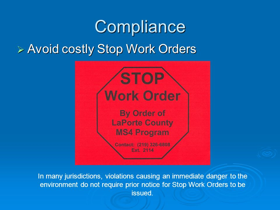 Compliance Avoid costly Stop Work Orders