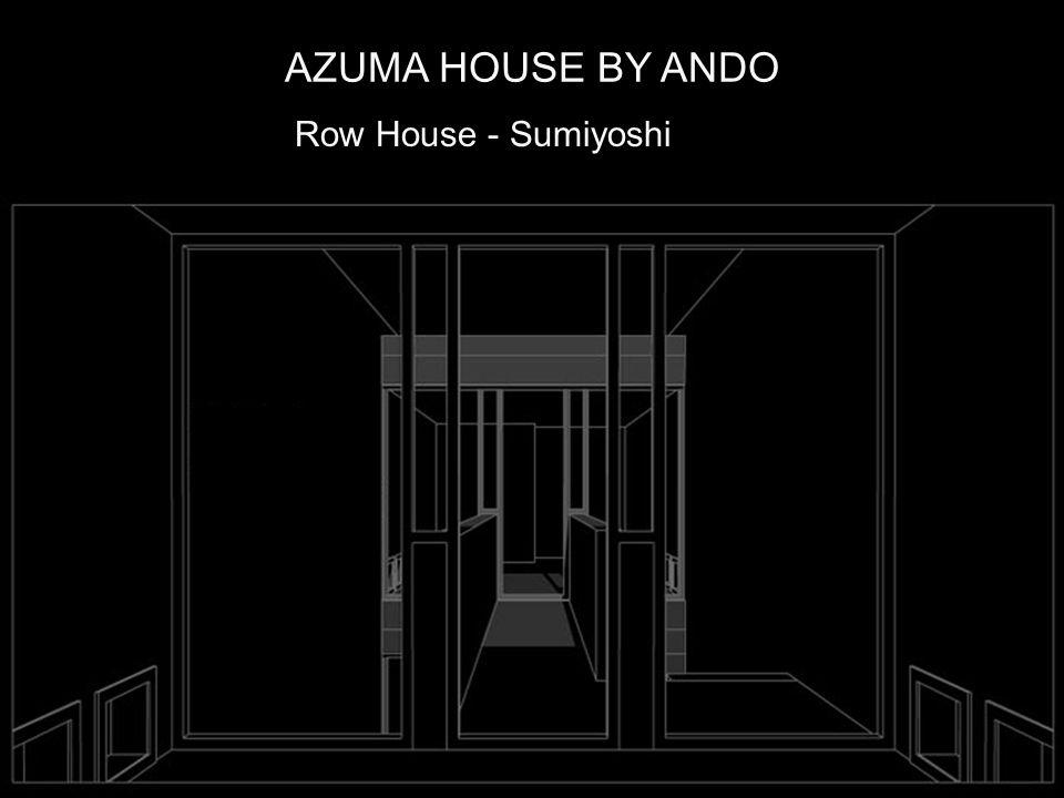 AZUMA HOUSE BY ANDO Row House - Sumiyoshi