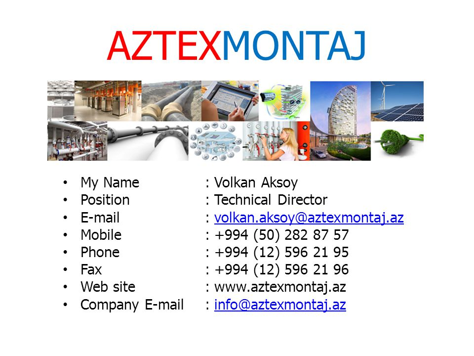 AZTEXMONTAJ My Name : Volkan Aksoy Position : Technical Director