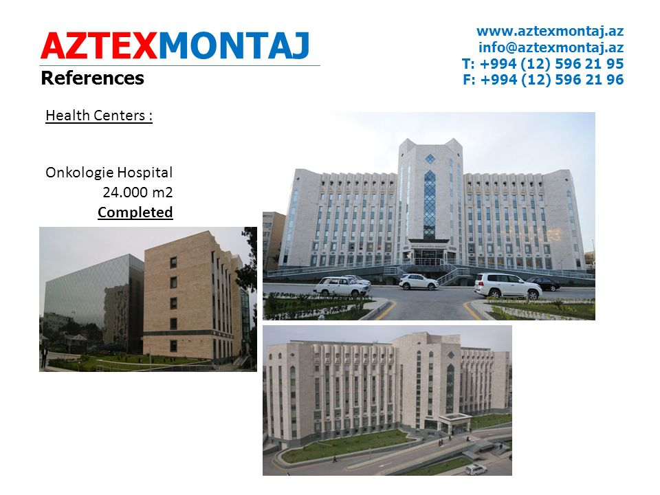 AZTEXMONTAJ References Health Centers : Onkologie Hospital 24.000 m2