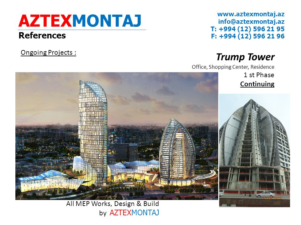 AZTEXMONTAJ Trump Tower References Ongoing Projects : 1 st Phase