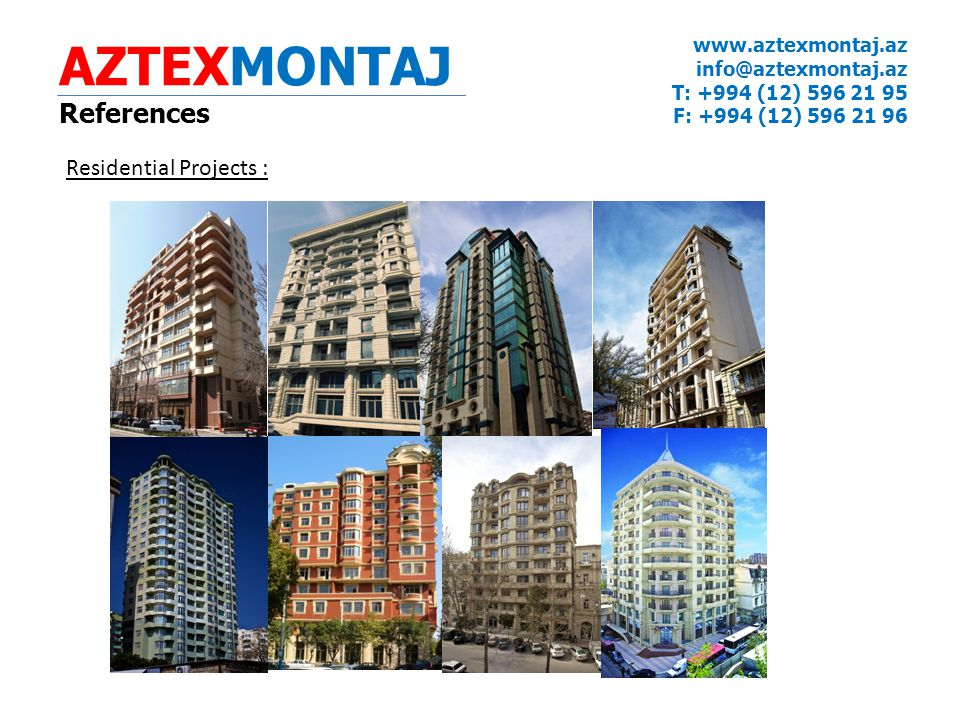 AZTEXMONTAJ References Residential Projects : www.aztexmontaj.az