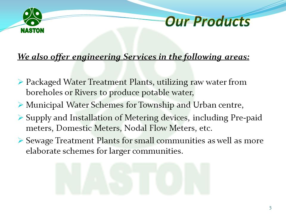 NASTON Our Products. We also offer engineering Services in the following areas:
