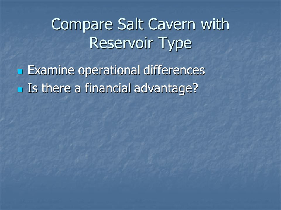 Compare Salt Cavern with Reservoir Type