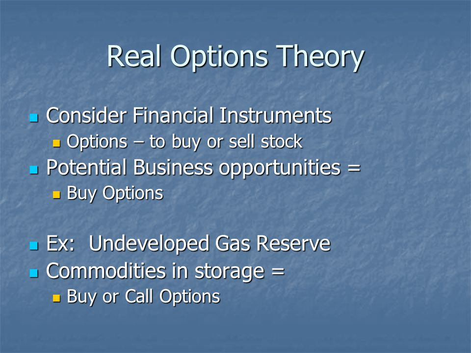 Real Options Theory Consider Financial Instruments