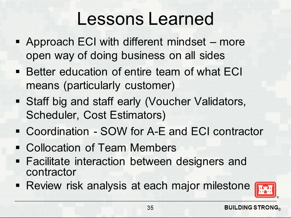 Lessons Learned Approach ECI with different mindset – more open way of doing business on all sides.