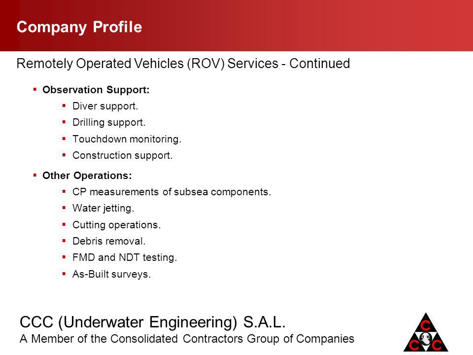 Company Profile Remotely Operated Vehicles (ROV) Services - Continued