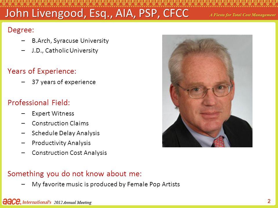 John Livengood, Esq., AIA, PSP, CFCC