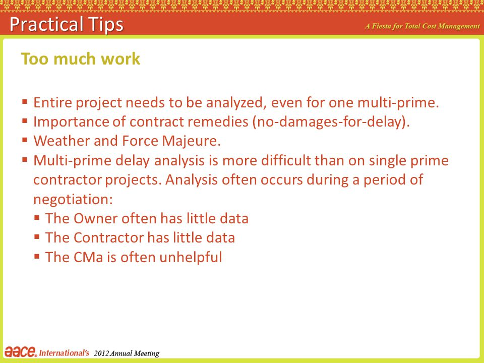 Practical Tips Too much work