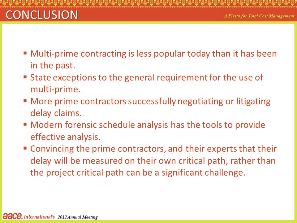CONCLUSION Multi-prime contracting is less popular today than it has been in the past.