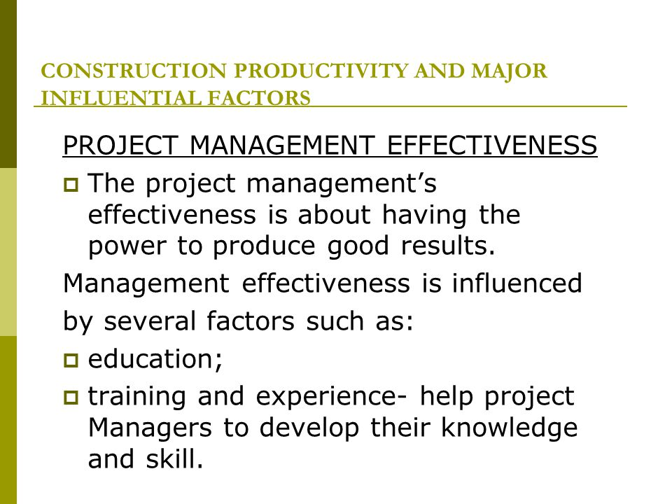 CONSTRUCTION PRODUCTIVITY AND MAJOR INFLUENTIAL FACTORS