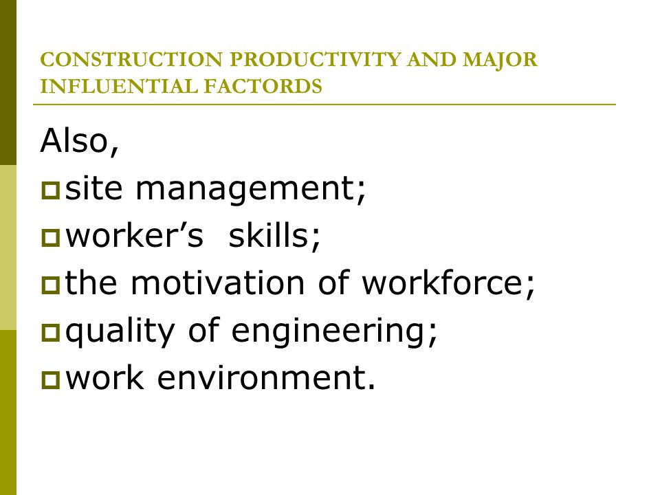 CONSTRUCTION PRODUCTIVITY AND MAJOR INFLUENTIAL FACTORDS