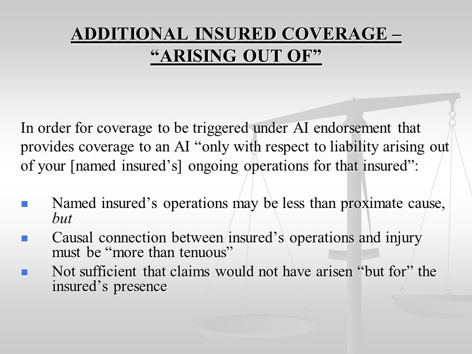 ADDITIONAL INSURED COVERAGE – ARISING OUT OF