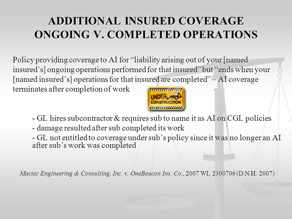 ADDITIONAL INSURED COVERAGE ONGOING V. COMPLETED OPERATIONS