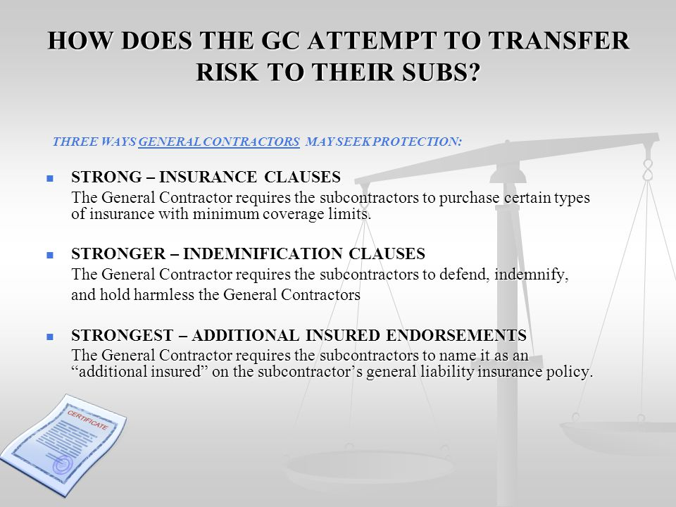 HOW DOES THE GC ATTEMPT TO TRANSFER RISK TO THEIR SUBS