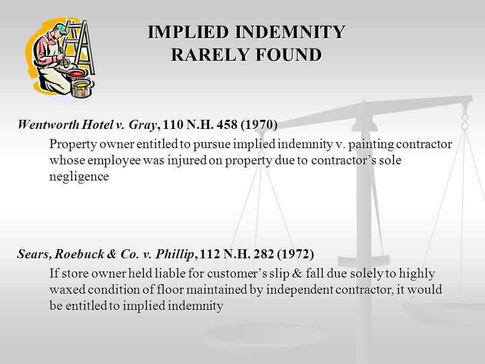 IMPLIED INDEMNITY RARELY FOUND